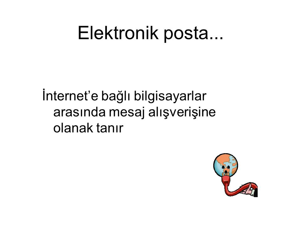İnternet Servisleri: E-Posta (1) E-posta (e-mail), İnternet'in posta sistemidir.