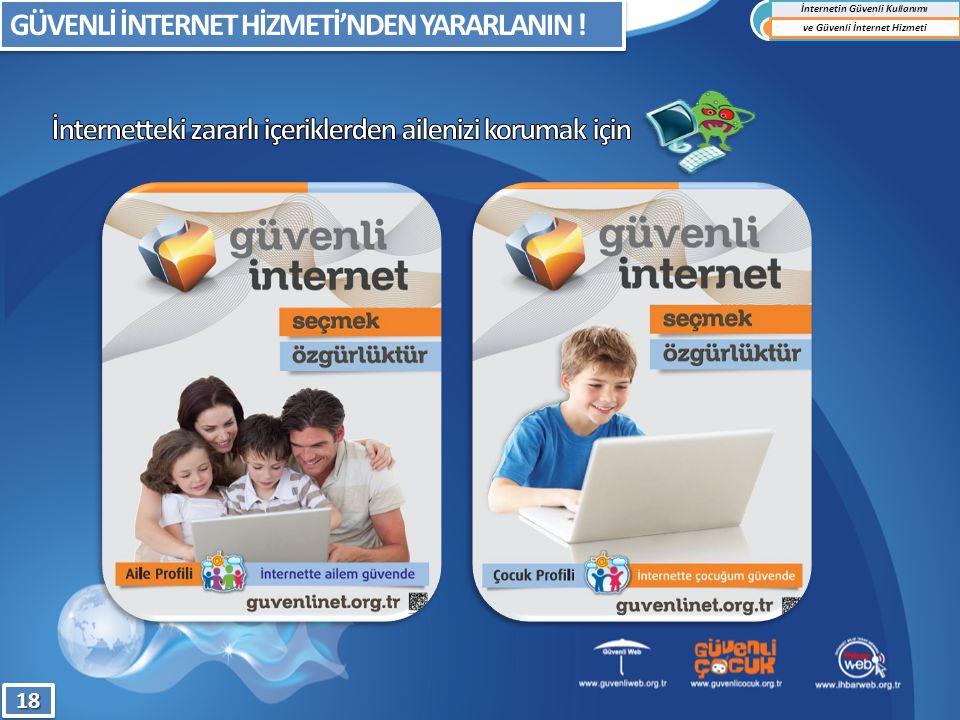 GÜVENLİ İNTERNET HİZMETİ'NDEN YARARLANIN ! İnternetin Güvenli Kullanımı ve Güvenli İnternet Hizmeti1818