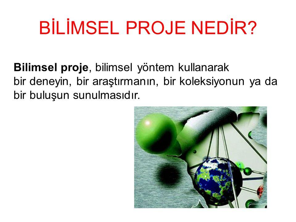 Bilimsel proje, bilimsel yöntem kullanarak bir deneyin, bir araştırmanın, bir koleksiyonun ya da bir buluşun sunulmasıdır. BİLİMSEL PROJE NEDİR?
