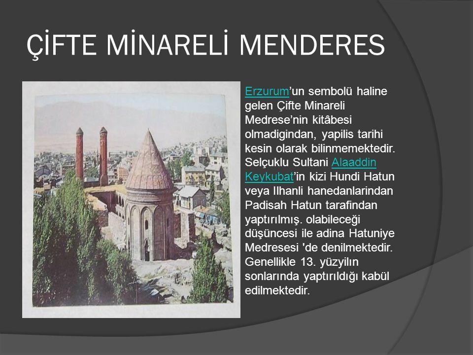 ÇİFTE MİNARELİ MENDERES ErzurumErzurum'un sembolü haline gelen Çifte Minareli Medrese'nin kitâbesi olmadigindan, yapilis tarihi kesin olarak bilinmeme