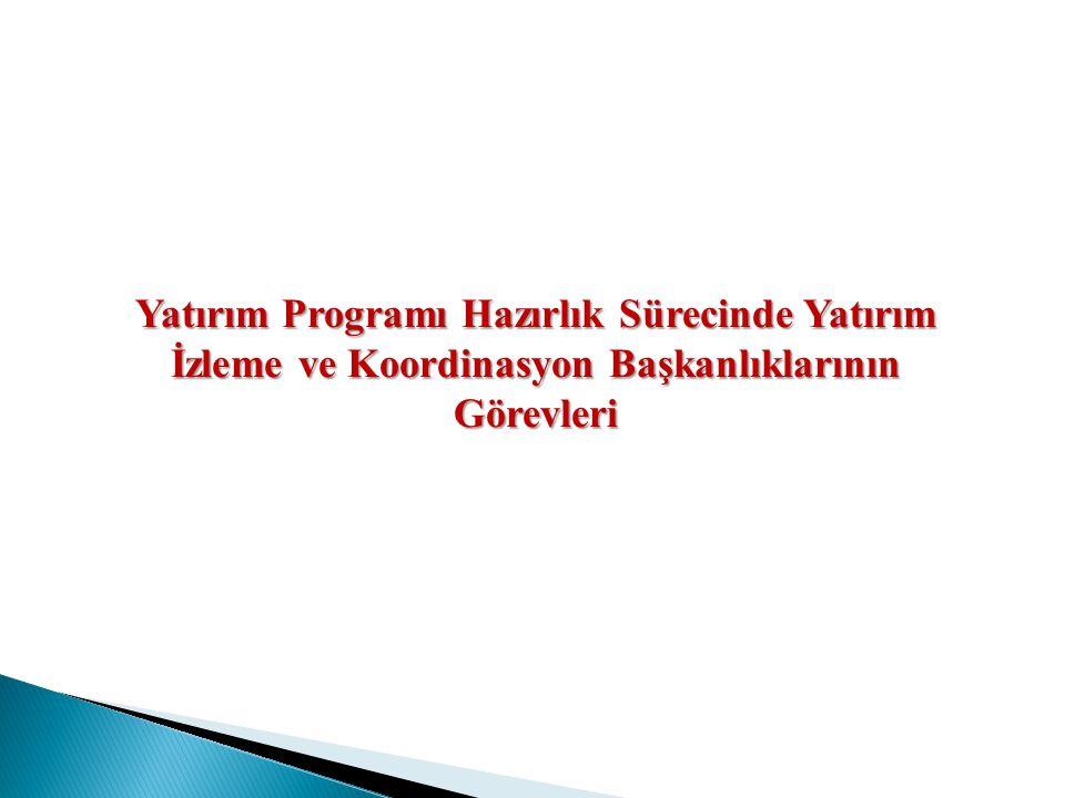 Yatırım Programı Hazırlık Sürecinde Yatırım İzleme ve Koordinasyon Başkanlıklarının Görevleri