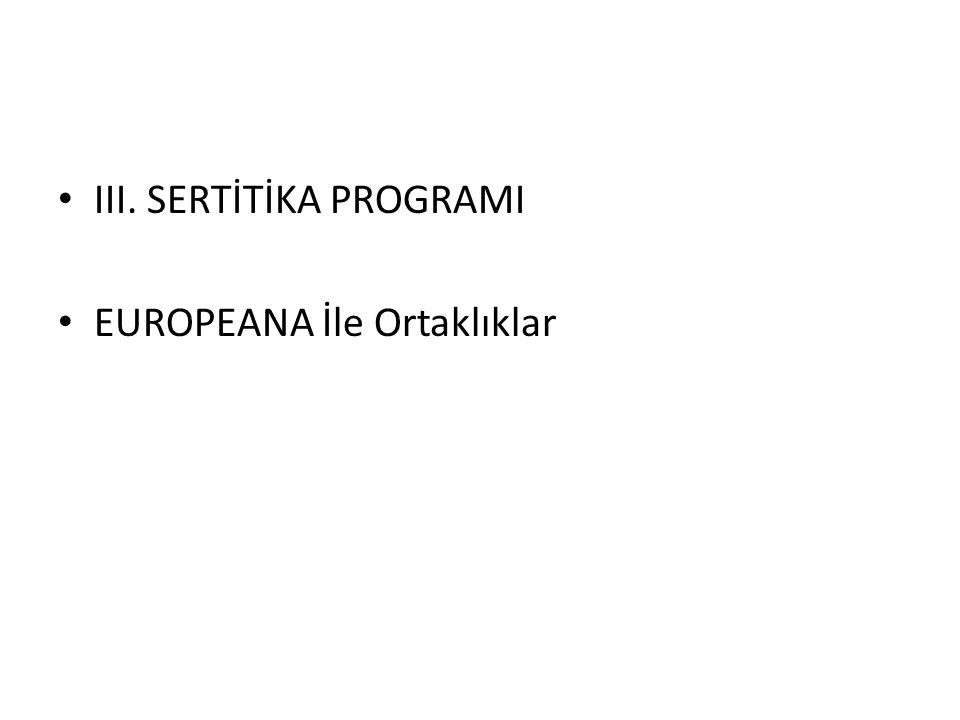 III. SERTİTİKA PROGRAMI EUROPEANA İle Ortaklıklar