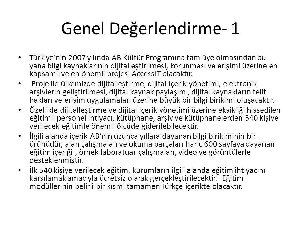 Genel Değerlendirme- 1 Türkiye'nin 2007 yılında AB Kültür Programına tam üye olmasından bu yana bilgi kaynaklarının dijitalleştirilmesi, korunması ve