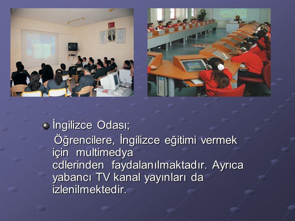İngilizce Odası; Öğrencilere, İngilizce eğitimi vermek için multimedya cdlerinden faydalanılmaktadır.