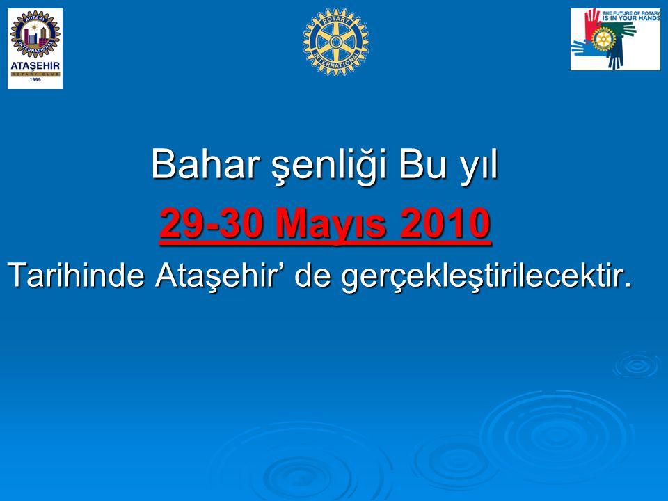 Bahar şenliği Bu yıl 29-30 Mayıs 2010 Tarihinde Ataşehir' de gerçekleştirilecektir.