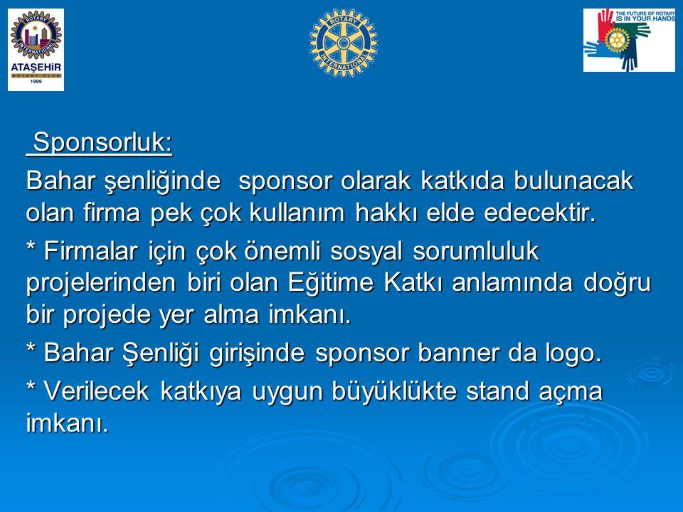 Sponsorluk: Sponsorluk: Bahar şenliğinde sponsor olarak katkıda bulunacak olan firma pek çok kullanım hakkı elde edecektir.