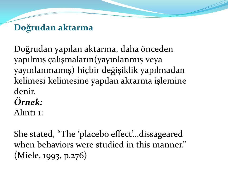 Doğrudan aktarma Doğrudan yapılan aktarma, daha önceden yapılmış çalışmaların(yayınlanmış veya yayınlanmamış) hiçbir değişiklik yapılmadan kelimesi ke