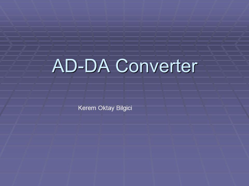 AD-DA Converter Kerem Oktay Bilgici