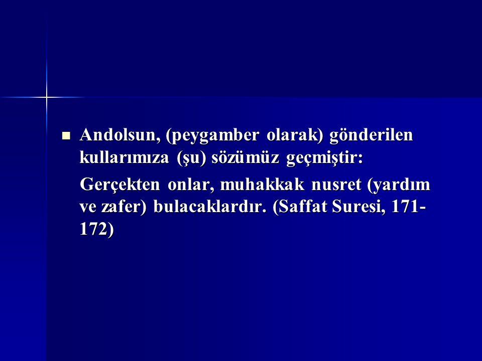 Andolsun, (peygamber olarak) gönderilen kullarımıza (şu) sözümüz geçmiştir: Andolsun, (peygamber olarak) gönderilen kullarımıza (şu) sözümüz geçmiştir