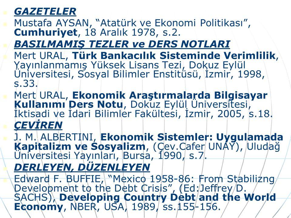GAZETELER Mustafa AYSAN, Atatürk ve Ekonomi Politikası , Cumhuriyet, 18 Aralık 1978, s.2.