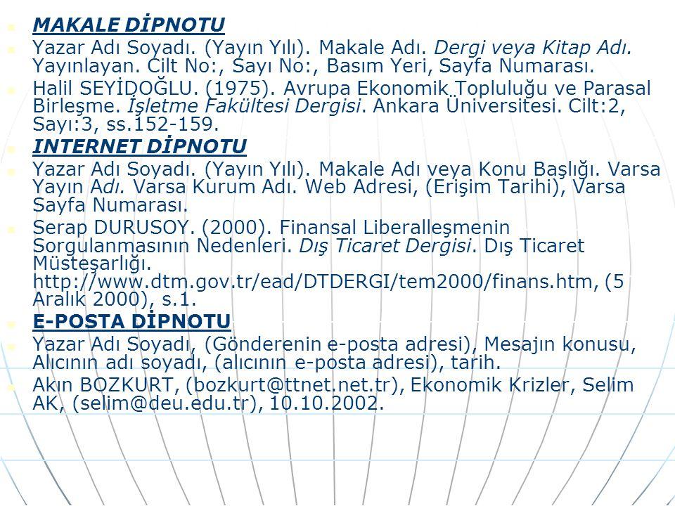 MAKALE DİPNOTU Yazar Adı Soyadı.(Yayın Yılı). Makale Adı.