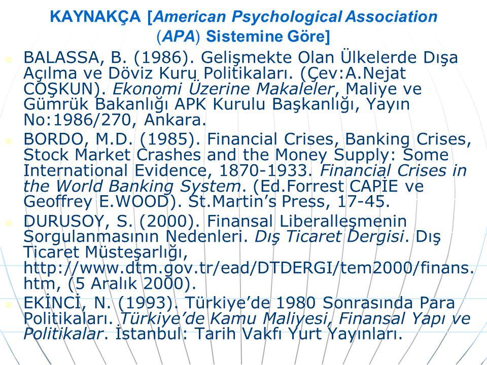 KAYNAKÇA [American Psychological Association (APA) Sistemine Göre] BALASSA, B.
