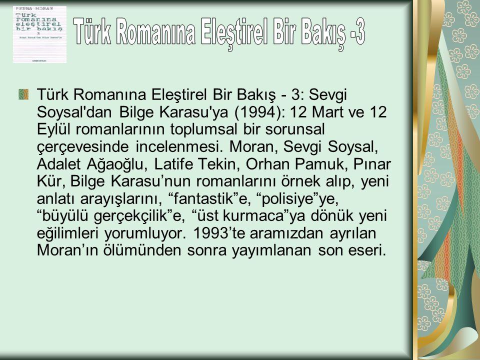Türk Romanına Eleştirel Bir Bakış - 3: Sevgi Soysal'dan Bilge Karasu'ya (1994): 12 Mart ve 12 Eylül romanlarının toplumsal bir sorunsal çerçevesinde i