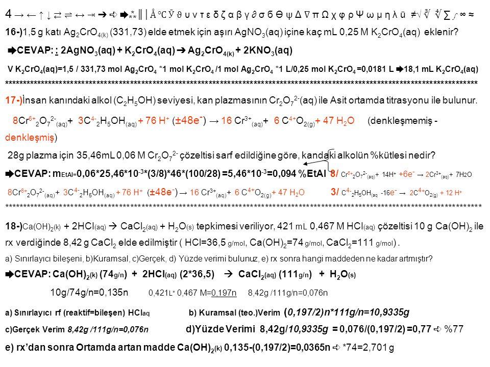 4 → ← ↑ ↓ ⇄ ⇌ ↔ ⇥ ➔ ➪ ➨⁂ ║│ Å ℃ Ӯ ϑ υ ν τ ε δ ζ α β γ ∂ σ б Ө ψ Δ ∇ π Ω χ φ ρ Ψ ω μ η λ ū ≠√ ∛ ∜ ∑ ∫ ∞ ≈ 16-)1,5 g katı Ag 2 CrO 4(k) (331,73) elde et