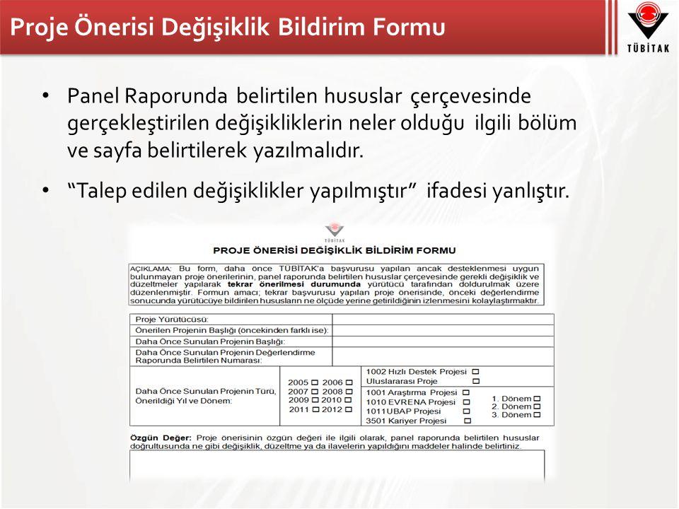 Proje Önerisi Değişiklik Bildirim Formu Panel Raporunda belirtilen hususlar çerçevesinde gerçekleştirilen değişikliklerin neler olduğu ilgili bölüm ve
