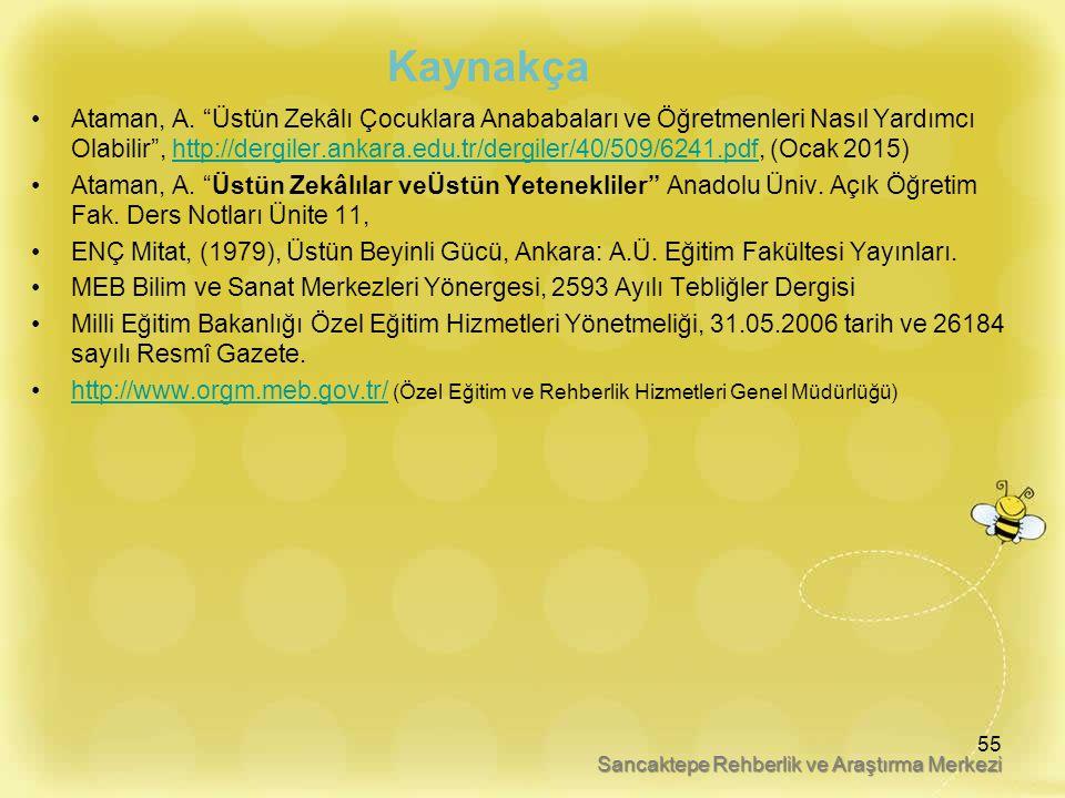 """Kaynakça Ataman, A. """"Üstün Zekâlı Çocuklara Anababaları ve Öğretmenleri Nasıl Yardımcı Olabilir"""", http://dergiler.ankara.edu.tr/dergiler/40/509/6241.p"""