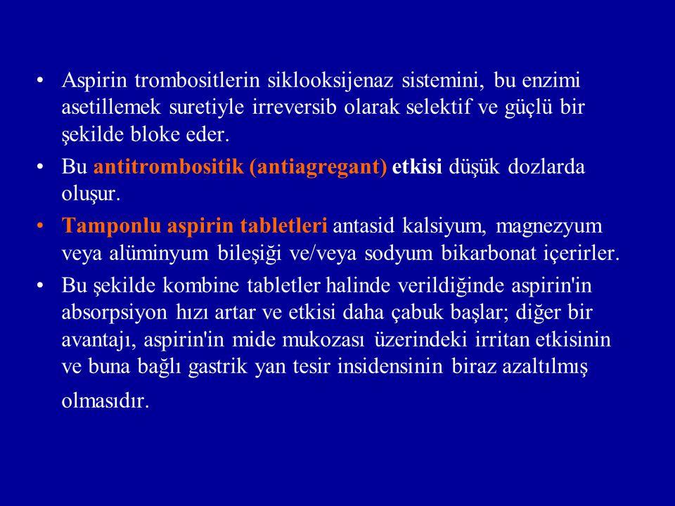 Aspirin trombositlerin siklooksijenaz sistemini, bu enzimi asetillemek suretiyle irreversib olarak selektif ve güçlü bir şekilde bloke eder. Bu antitr