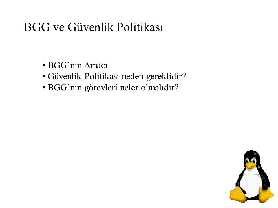 BGG ve Güvenlik Politikası BGG'nin Amacı Güvenlik Politikası neden gereklidir.