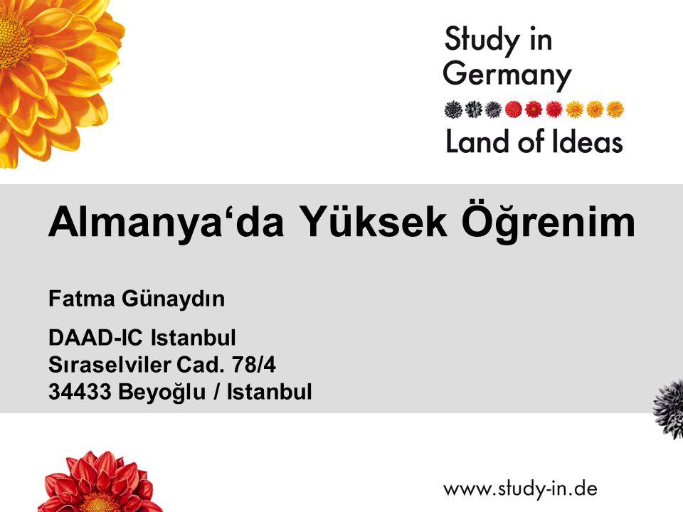Almanya'da Yüksek Öğrenim Fatma Günaydın DAAD-IC Istanbul Sıraselviler Cad. 78/4 34433 Beyoğlu / Istanbul