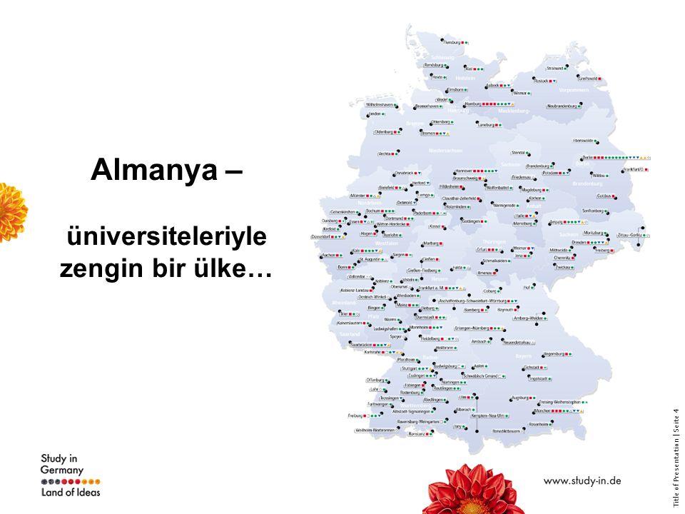 Title of Presentation | Seite 4 Almanya – üniversiteleriyle zengin bir ülke…