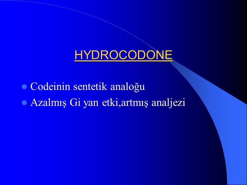 HYDROCODONE Codeinin sentetik analoğu Azalmış Gi yan etki,artmış analjezi