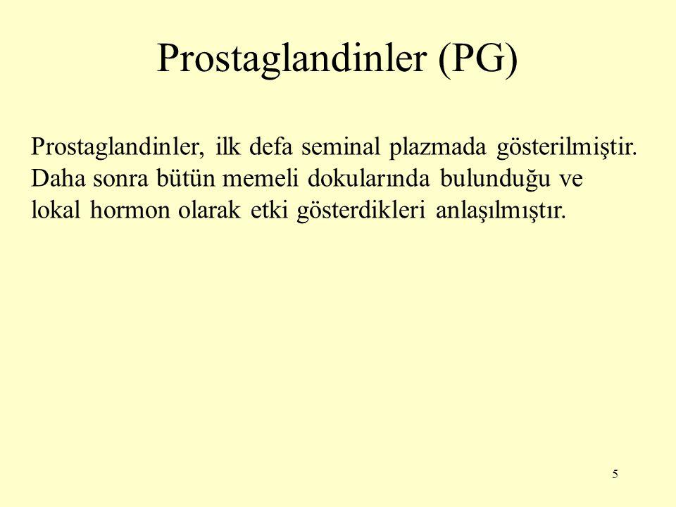 5 Prostaglandinler (PG) Prostaglandinler, ilk defa seminal plazmada gösterilmiştir.