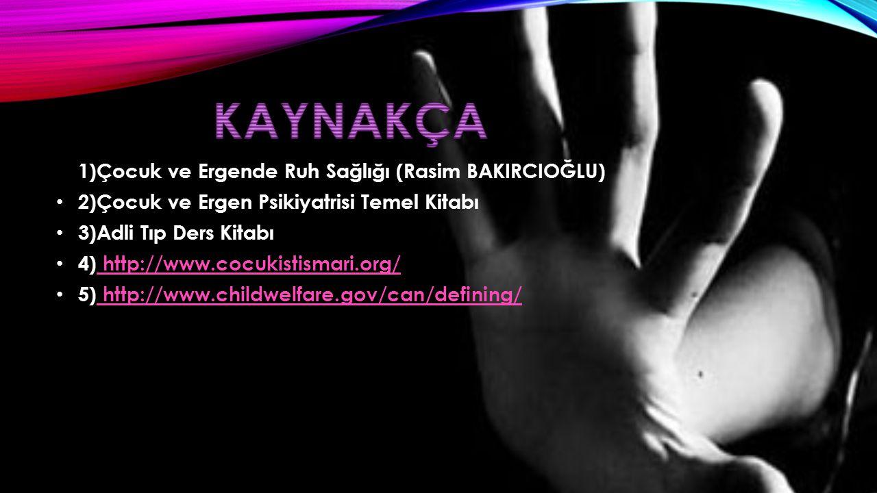 1)Çocuk ve Ergende Ruh Sağlığı (Rasim BAKIRCIOĞLU) 2)Çocuk ve Ergen Psikiyatrisi Temel Kitabı 3)Adli Tıp Ders Kitabı 4) http://www.cocukistismari.org/