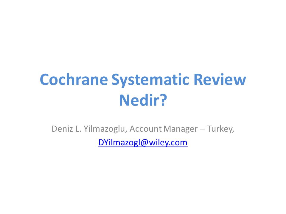 Cochrane Systematic Review Nedir.Deniz L.