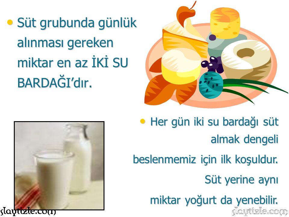 Süt Süt grubunda günlük alınması gereken miktar en az İKİ SU BARDAĞI'dır. Her Her gün iki su bardağı süt almak dengeli beslenmemiz için ilk koşuldur.