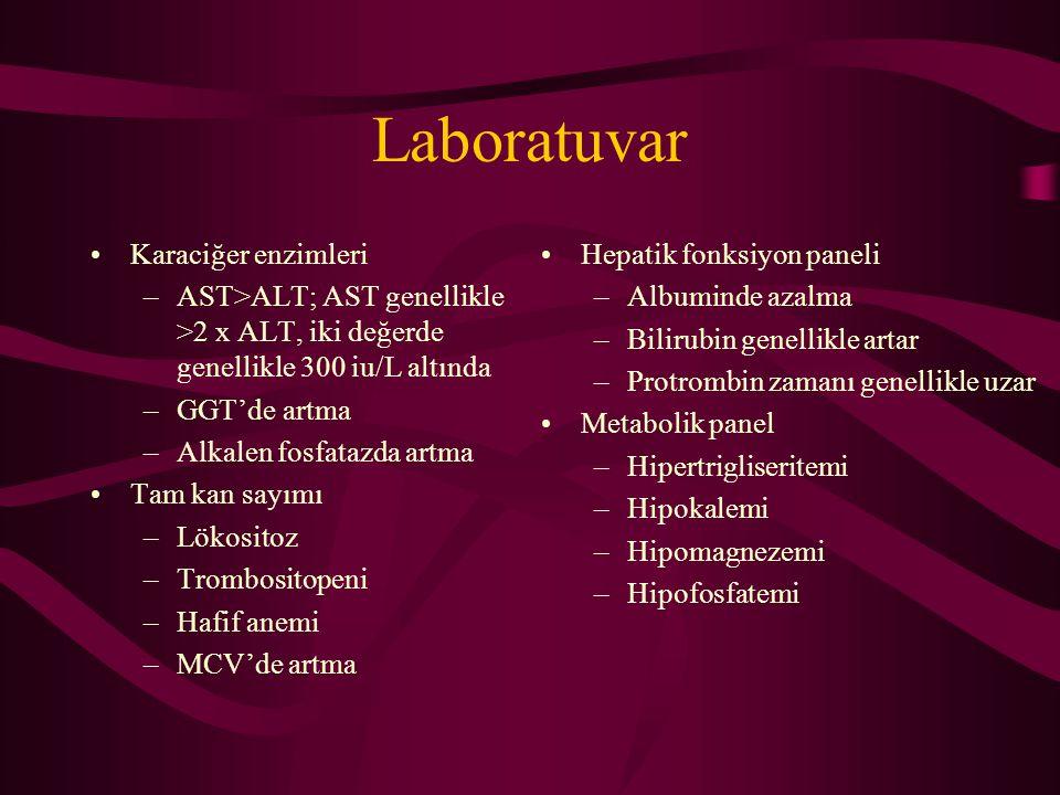 Laboratuvar Karaciğer enzimleri –AST>ALT; AST genellikle >2 x ALT, iki değerde genellikle 300 iu/L altında –GGT'de artma –Alkalen fosfatazda artma Tam
