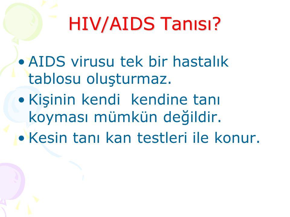 HIV/AIDS Tanısı.AIDS virusu tek bir hastalık tablosu oluşturmaz.