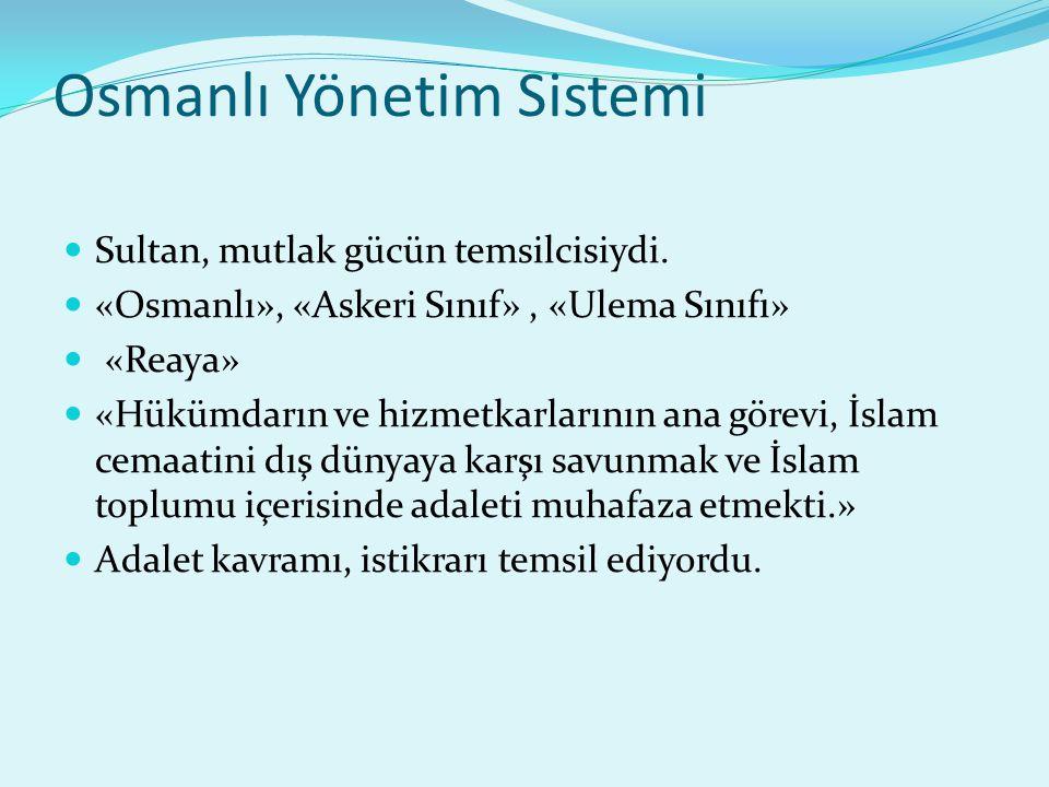 Osmanlı Yönetim Sistemi Sultan, mutlak gücün temsilcisiydi.