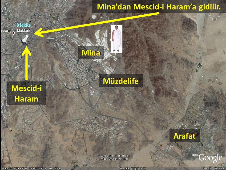 Mina'dan Mescid-i Haram'a gidilir. Arafat Müzdelife Mina Mescid-i Haram