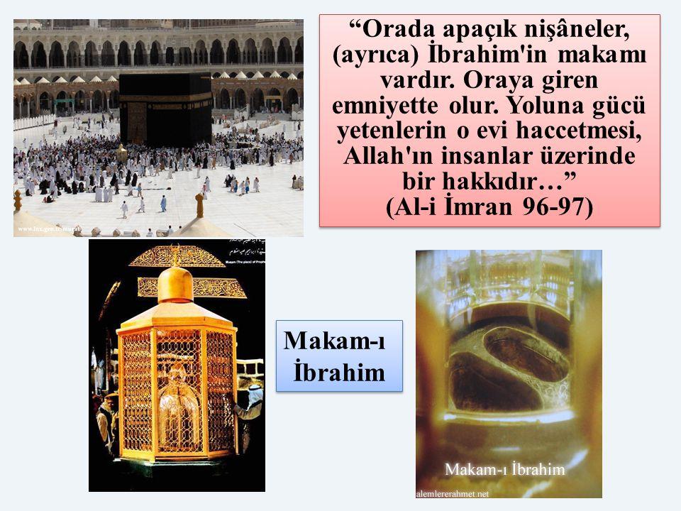 """""""Orada apaçık nişâneler, (ayrıca) İbrahim'in makamı vardır. Oraya giren emniyette olur. Yoluna gücü yetenlerin o evi haccetmesi, Allah'ın insanlar üze"""