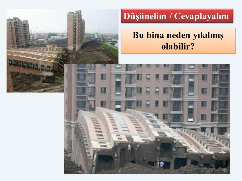 Bu bina neden yıkılmış olabilir? Düşünelim / Cevaplayalım