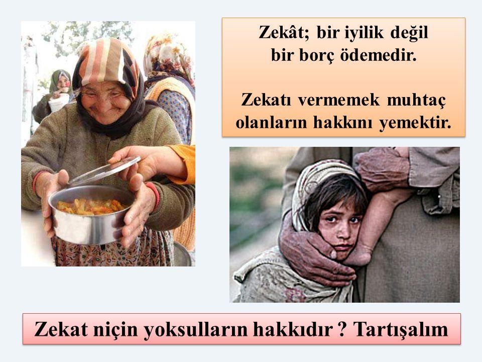 Zekât; bir iyilik değil bir borç ödemedir. Zekatı vermemek muhtaç olanların hakkını yemektir. Zekât; bir iyilik değil bir borç ödemedir. Zekatı vermem