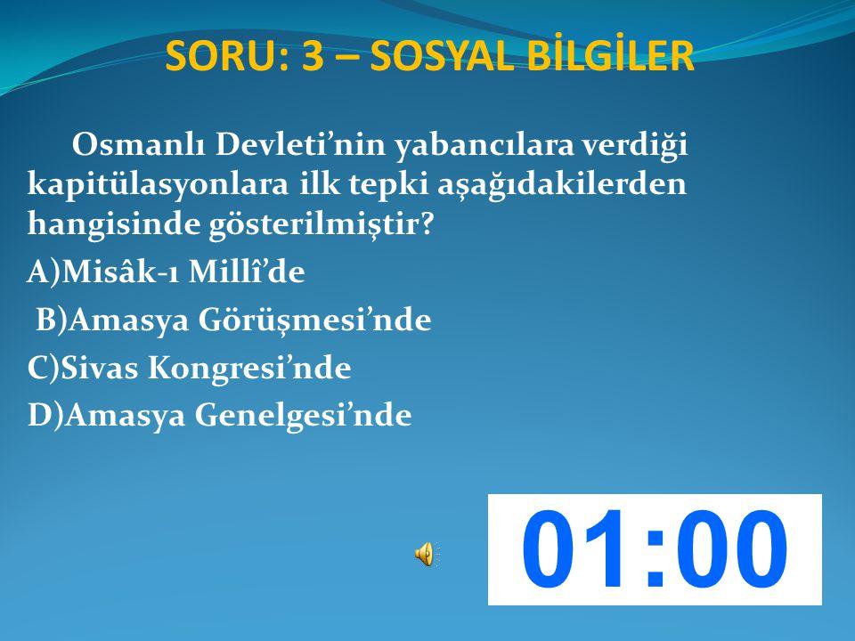 SORU: 3 – SOSYAL BİLGİLER Osmanlı Devleti'nin yabancılara verdiği kapitülasyonlara ilk tepki aşağıdakilerden hangisinde gösterilmiştir? A)Misâk-ı Mill