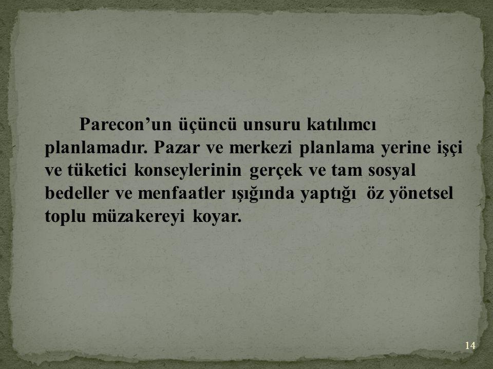 Parecon'un üçüncü unsuru katılımcı planlamadır.