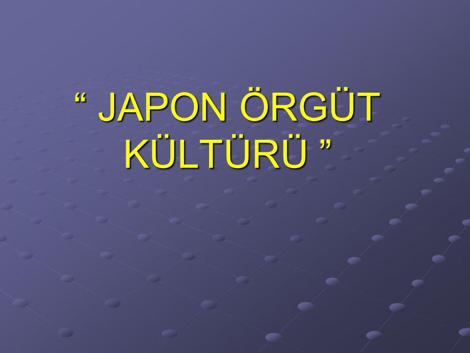 JAPON ÖRGÜT KÜLTÜRÜ JAPON ÖRGÜT KÜLTÜRÜ