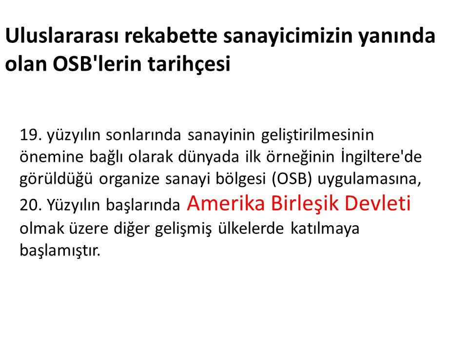 Uluslararası rekabette sanayicimizin yanında olan OSB lerin tarihçesi 19.