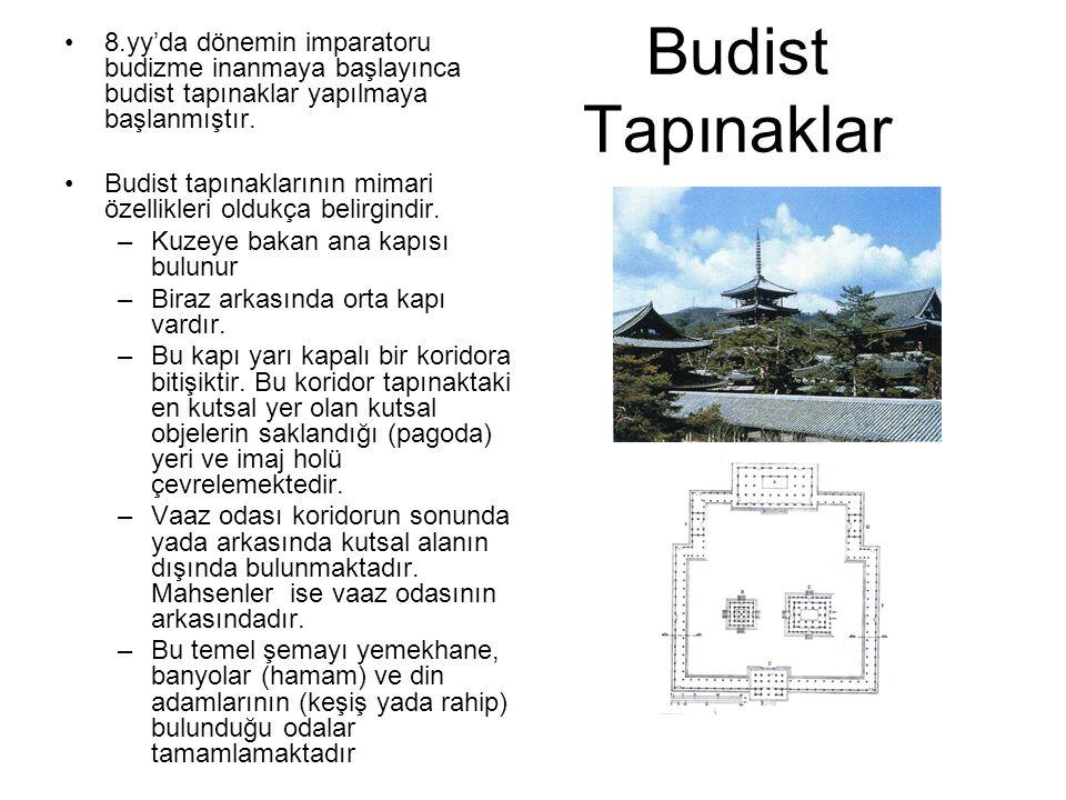 Budist Tapınaklar 8.yy'da dönemin imparatoru budizme inanmaya başlayınca budist tapınaklar yapılmaya başlanmıştır. Budist tapınaklarının mimari özelli