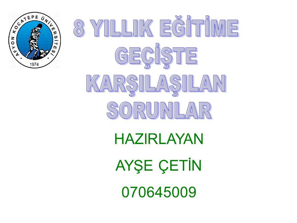 HAZIRLAYAN AYŞE ÇETİN 070645009