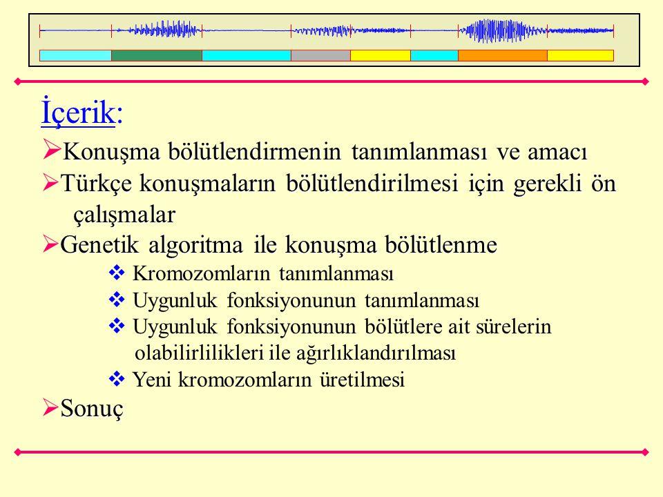 İçerik: Konuşma bölütlendirmenin tanımlanması ve amacı  Konuşma bölütlendirmenin tanımlanması ve amacı Türkçe konuşmaların bölütlendirilmesi için ger