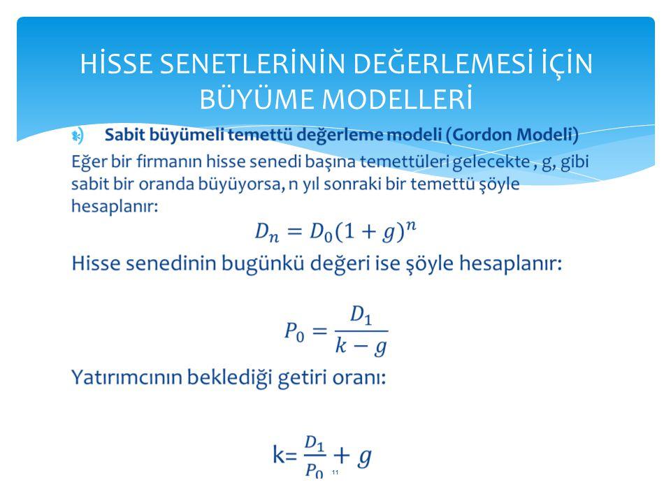  HİSSE SENETLERİNİN DEĞERLEMESİ İÇİN BÜYÜME MODELLERİ 11
