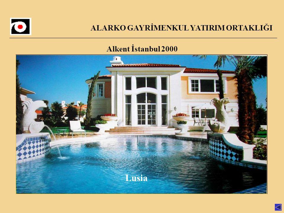 ALARKO GAYRİMENKUL YATIRIM ORTAKLIĞI Alkent İstanbul 2000 Lusia