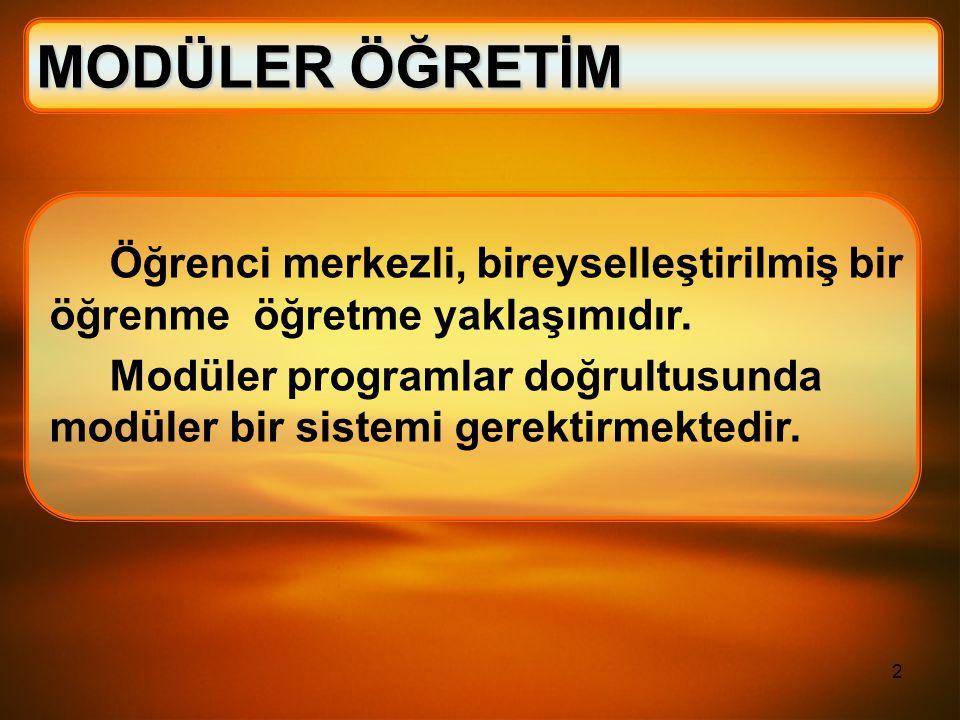3 Eğitim programının modüllerden oluşmasıdır.Modüllerin bölümleri belirli bir sıra takip eder.