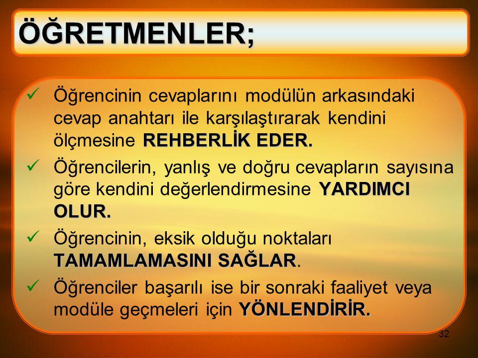 32 ÖĞRETMENLER; REHBERLİK EDER.
