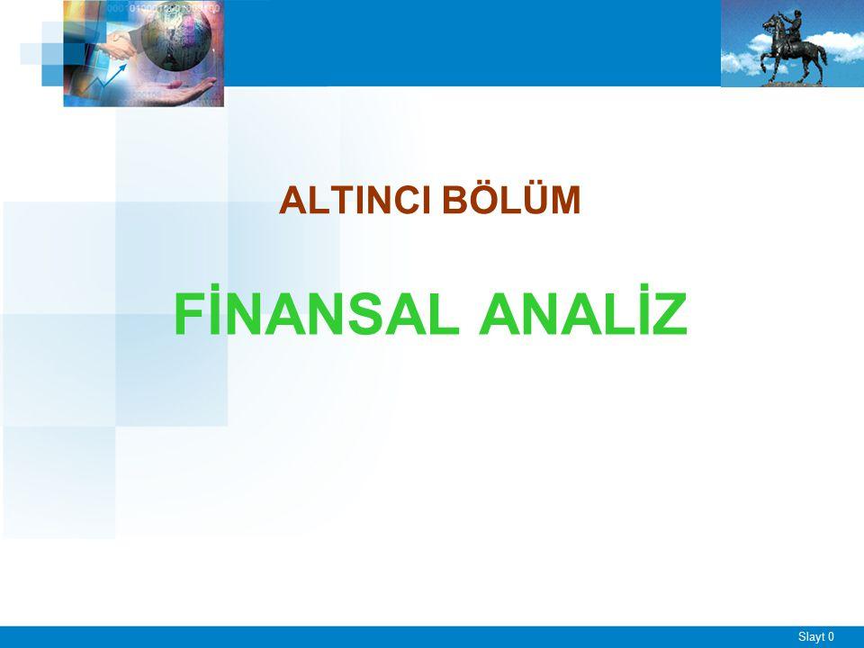 Slayt 0 ALTINCI BÖLÜM FİNANSAL ANALİZ