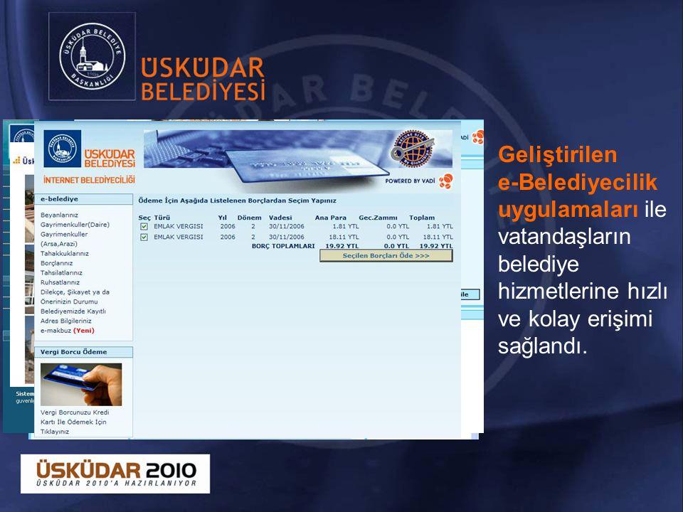 Geliştirilen e-Belediyecilik uygulamaları ile vatandaşların belediye hizmetlerine hızlı ve kolay erişimi sağlandı.