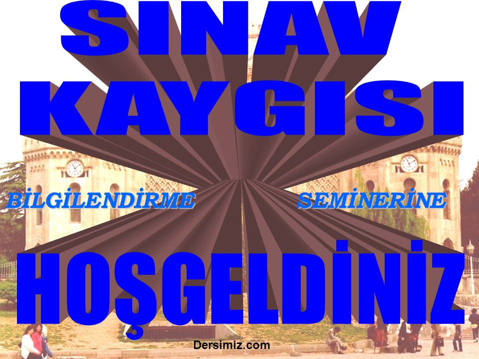 BİLGİLENDİRME SEMİNERİNE Dersimiz.com
